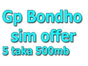 Gp bondho sim offer 5 taka 500 mb